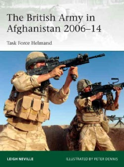 The British Army in Afghanistan 2006-14: Task Force Helmand (Paperback)