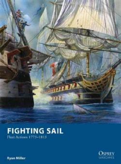 Fighting Sail: Fleet Actions 1775-1815 (Paperback)