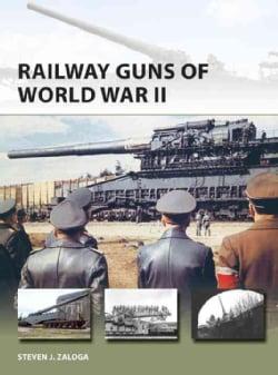 Railway Guns of World War II (Paperback)