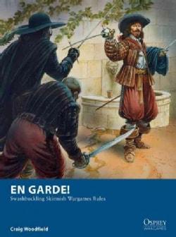 En Garde!: Swashbuckling Skirmish Wargames Rules (Paperback)