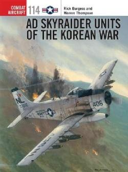 Ad Skyraider Units of the Korean War (Paperback)