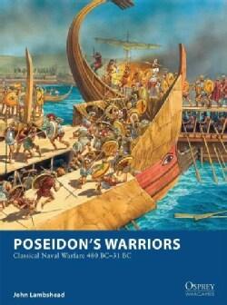 Poseidon's Warriors: Classical Naval Warfare 480-31 BC (Paperback)