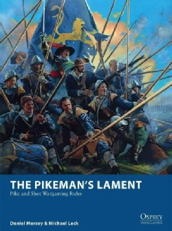 The Pikeman's Lament: Pike and Shot Wargaming Rules (Paperback)
