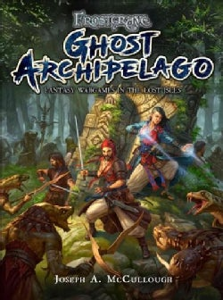 Ghost Archipelago: Fantasy Wargames in the Lost Isles (Hardcover)