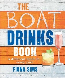 The Boat Drinks Book: A Different Tipple in Every Port (Paperback)