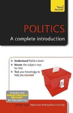 Teach Yourself Politics: A Complete Introduction (Paperback)