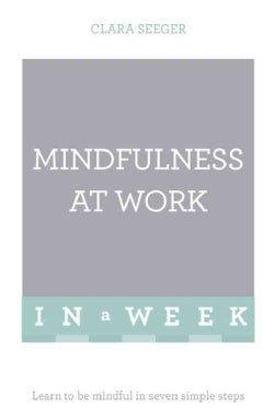 Mindfulness at Work in a Week (Paperback)