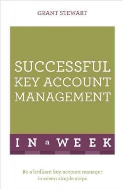 Teach Yourself Successful Key Account Management in a Week (Paperback)