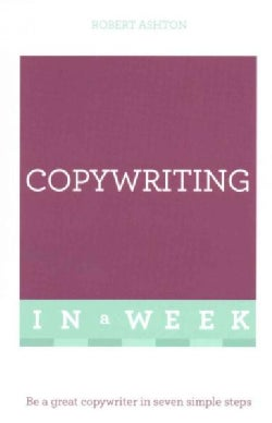 Teach Yourself Copywriting in a Week (Paperback)
