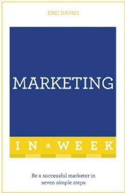 Teach Yourself Marketing in a Week (Paperback)