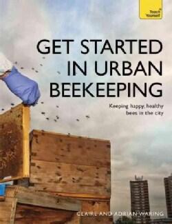 Get Started in Urban Beekeeping (Paperback)