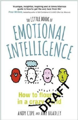The Little Book of Emotional Intelligence: How to Flourish in a Crazy World (Paperback)