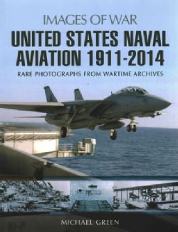 United States Naval Aviation 1911-2014 (Paperback)