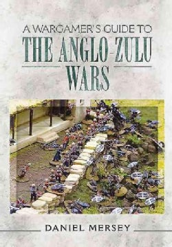 A Wargamer's Guide to the Anglo-zulu War (Paperback)