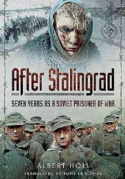 After Stalingrad: Seven Years As a Soviet Prisoner of War (Hardcover)