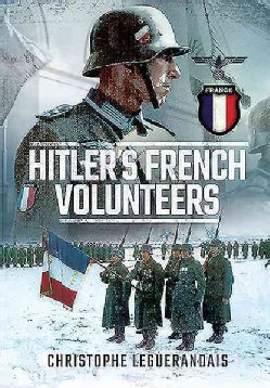 Hitlers French Volunteers (Hardcover)