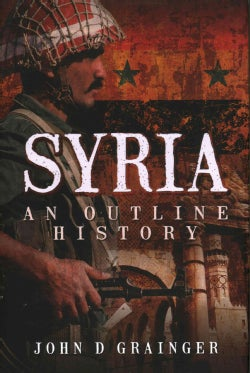 Syria: An Outline History (Hardcover)
