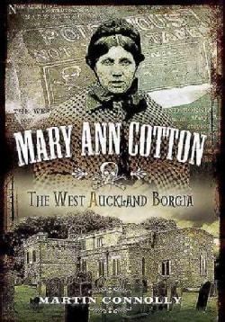 Mary Ann Cotton: The West Auckland Borgia (Paperback)