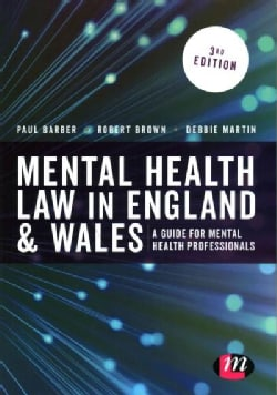 Mental Health Law in England & Wales: A Guide for Mental Health Professionals (Paperback)
