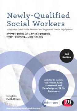 Newly-Qualified Social Workers: A Practice Guide to the Assessed and Supported Year in Employment (Paperback)
