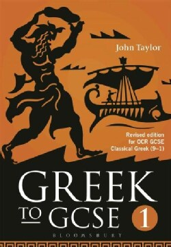 Greek to Gcse: Part 1: Revised Edition for Ocr Gcse Classical Greek (91) (Paperback)