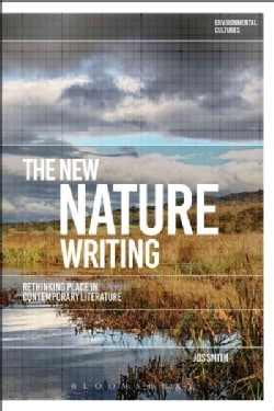 The New Nature Writing: Rethinking the Literature of Place (Hardcover)