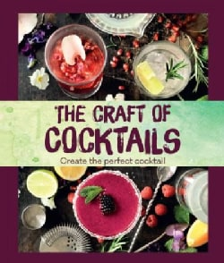 The Craft of Cocktails: Create the Perfect Cocktail (Hardcover)