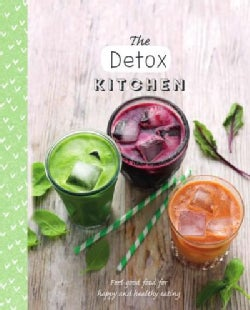 The Detox Kitchen: Feel-good Food for Happy and Healthy Eating (Hardcover)