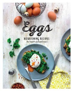 Eggs: Nourishing Recipes for Health and Wellness (Hardcover)