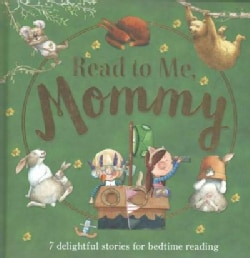 Read to Me, Mommy: 7 Delightful Stories for Bedtime Reading (Hardcover)