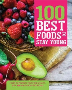 100 Best Foods to Stay Young (Paperback)