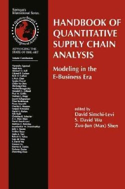 Handbook of Quantitative Supply Chain Analysis: Modeling in the E-business Era (Paperback)