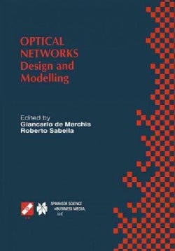 Optical Networks: Design and Modelling / Ifip Tc6 Second International Working Conference on Optical Network Desi... (Paperback)