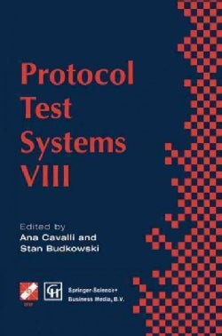 Protocol Test Systems VIII: Proceedings of the Ifip Wg6.1 Tc6 Eighth International Workshop on Protocol Test Syst... (Paperback)