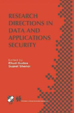 Research Directions in Data and Applications Security: Ifip Tc11 / Wg11.3 Sixteenth Annual Conference on Data and... (Paperback)
