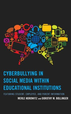 Cyberbullying in Social Media Within Educational Institutions: Featuring Student, Employee, and Parent Information (Hardcover)