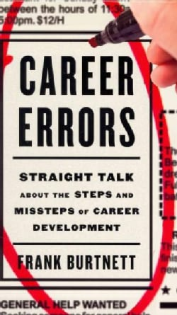 Career Errors: Straight Talk About the Steps and Missteps of Career Development (Hardcover)