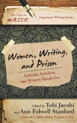 Women, Writing, and Prison: Activists, Scholars, and Writers Speak Out (Paperback)