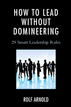 How to Lead Without Domineering: 29 Smart Leadership Rules (Hardcover)