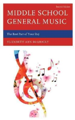 Middle School General Music: The Best Part of Your Day (Paperback)