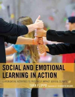 Social and Emotional Learning in Action: Experiential Activities to Positively Impact School Climate (Paperback)