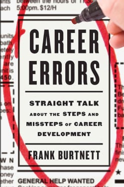 Career Errors: Straight Talk about the Steps and Missteps of Career Development (Paperback)