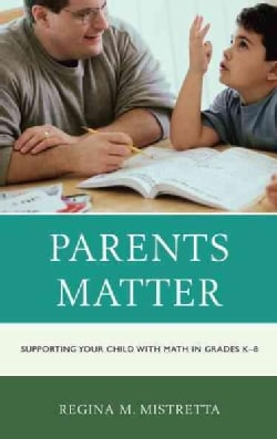 Parents Matter: Supporting Your Child with Math in Grades K-8 (Hardcover)