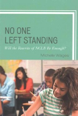 No One Left Standing: Will the Rewrite of NCLB Be Enough? (Paperback)