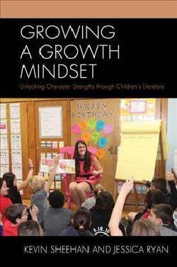 Growing a Growth Mindset: Unlocking Character Strengths Through Children's Literature (Hardcover)