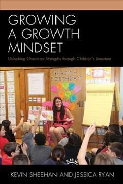 Growing a Growth Mindset: Unlocking Character Strengths Through Children's Literature (Paperback)