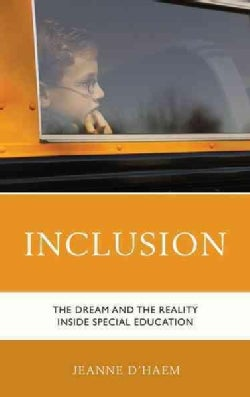 Inclusion: The Dream and the Reality Inside Special Education (Hardcover)