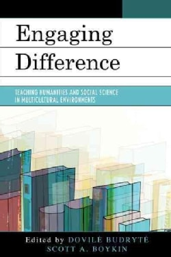 Engaging Difference: Teaching Humanities and Social Science in Multicultural Environments (Paperback)