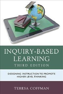 Inquiry-based Learning: Designing Instruction to Promote Higher Level Thinking (Paperback)