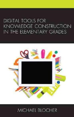 Digital Tools for Knowledge Construction in the Elementary Grades (Paperback)